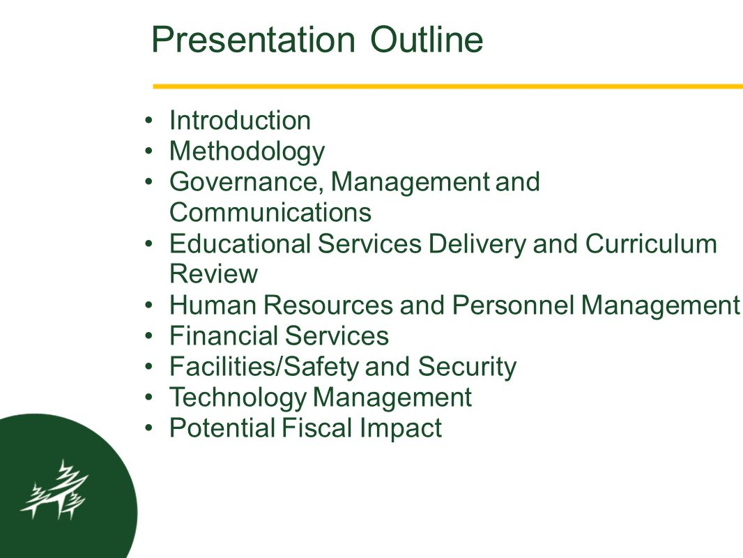 Presentation Outline Introduction Methodology Governance, Management and Communications Educational Services Delivery and Curriculum Review Human Reso