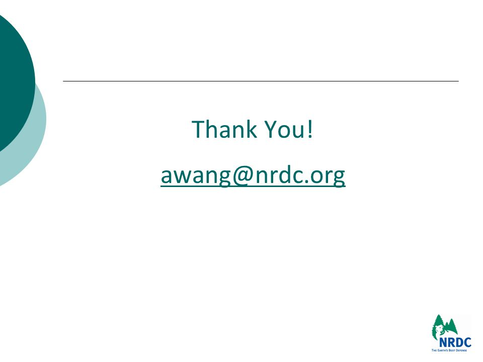 Thank You! awang@nrdc.org awang@nrdc.org