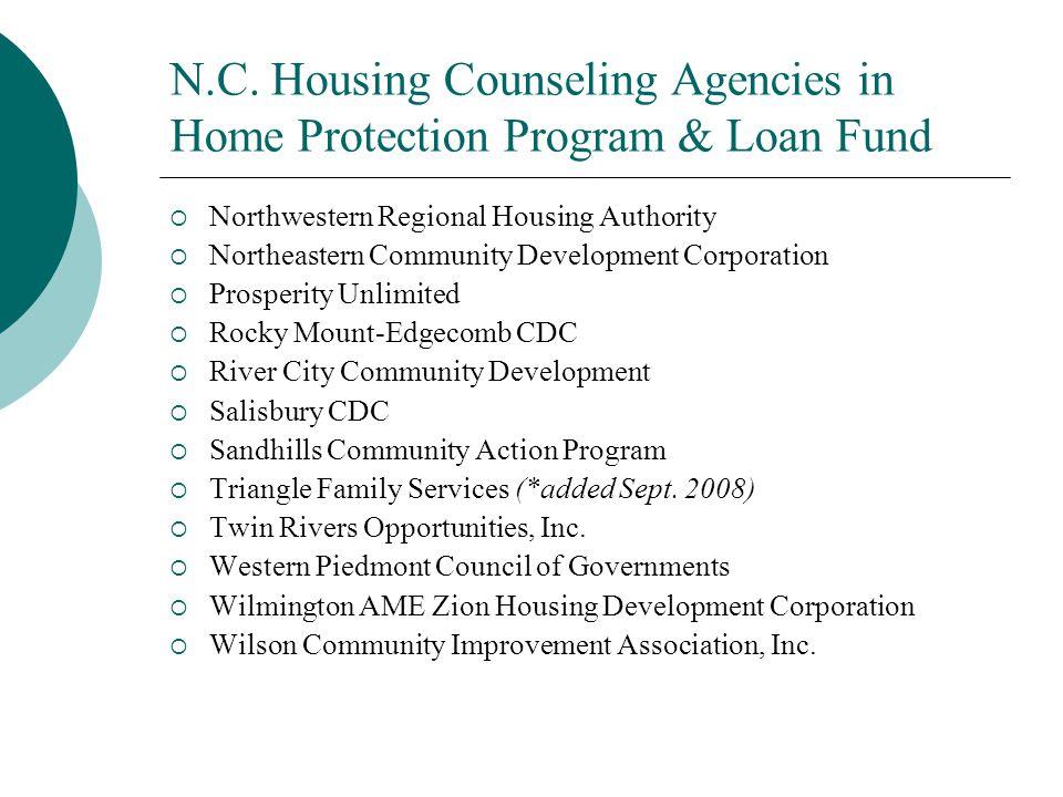 N.C. Housing Counseling Agencies in Home Protection Program & Loan Fund  Northwestern Regional Housing Authority  Northeastern Community Development