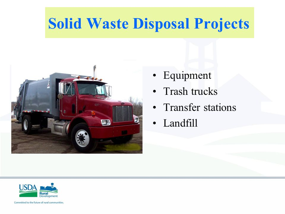 Solid Waste Disposal Projects Equipment Trash trucks Transfer stations Landfill