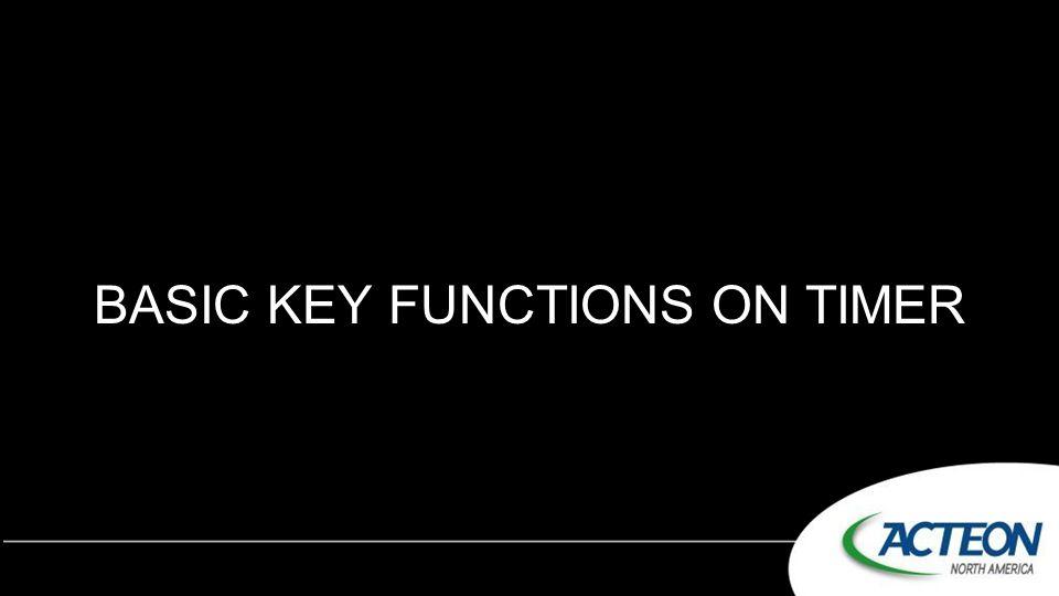 BASIC KEY FUNCTIONS ON TIMER