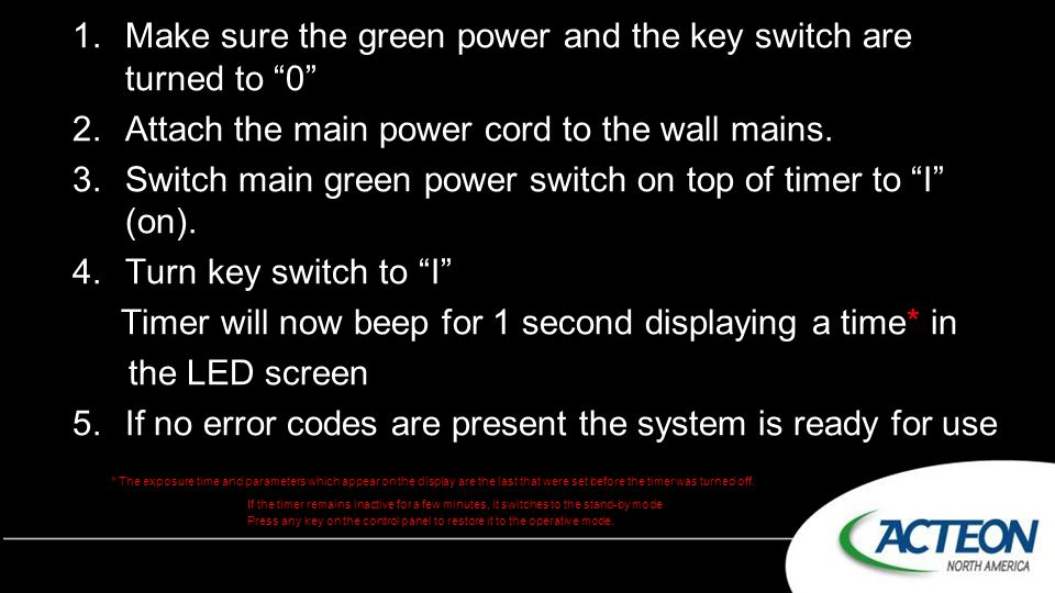 """1.Make sure the green power and the key switch are turned to """"0"""" 2.Attach the main power cord to the wall mains. 3.Switch main green power switch on t"""