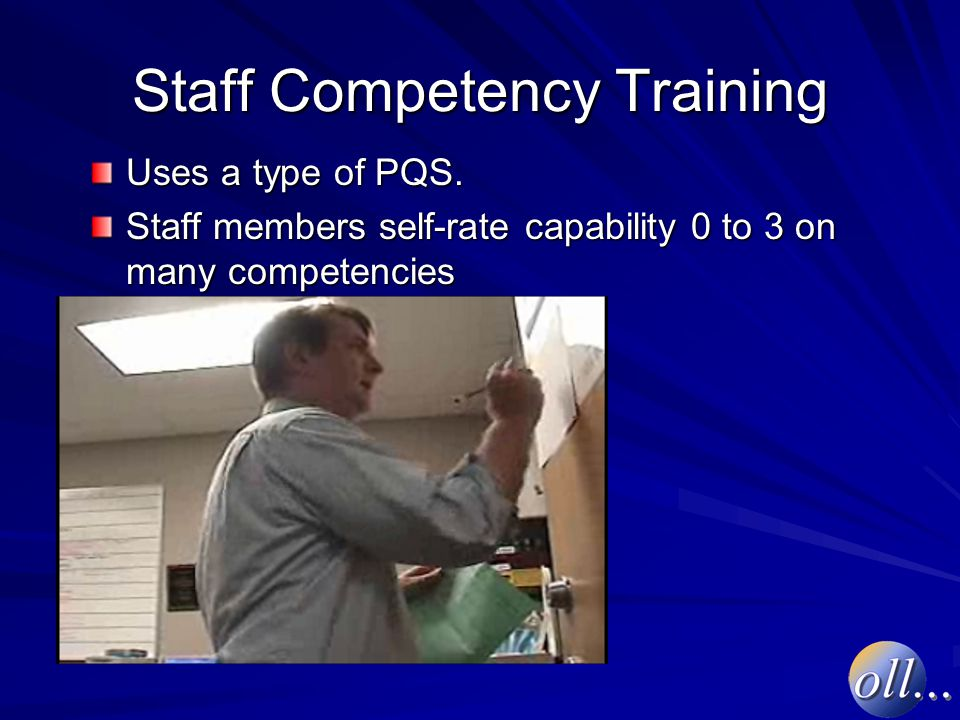 Staff Competency Training Uses a type of PQS.