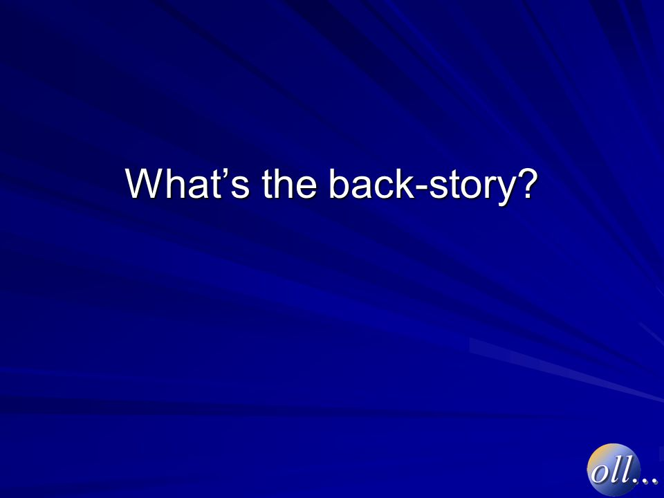 What's the back-story