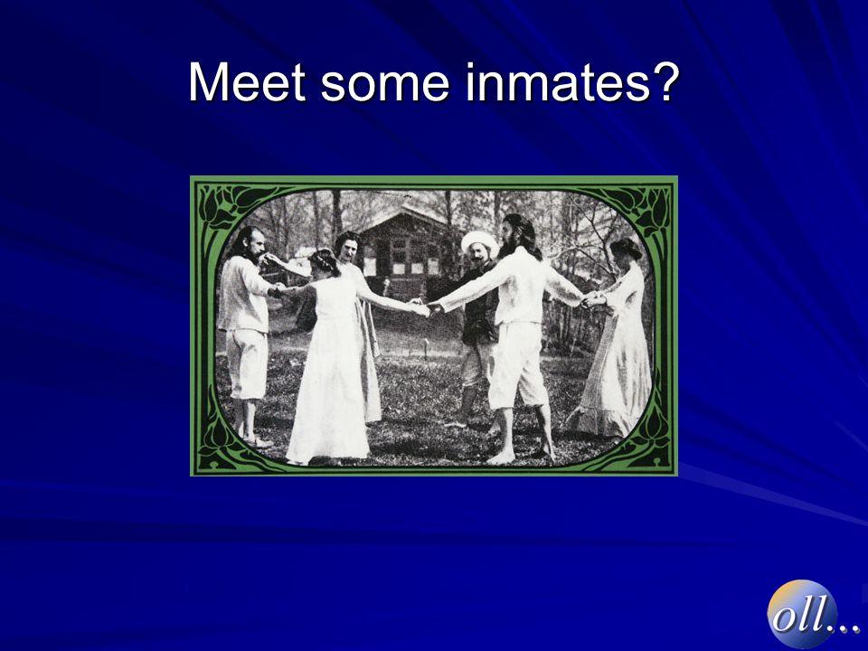 Meet some inmates