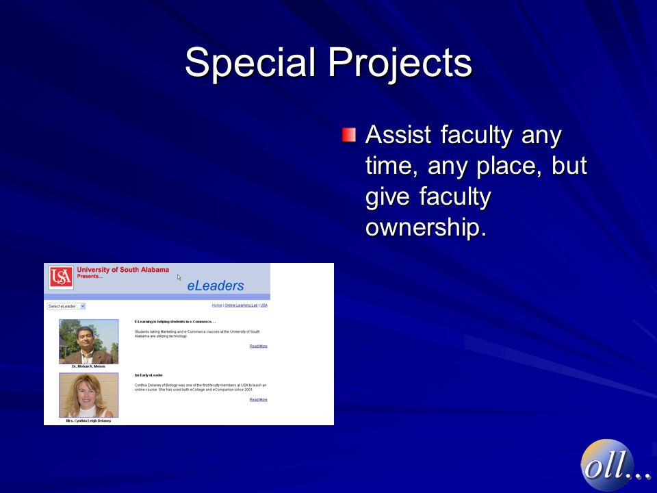 Special Projects Assist faculty any time, any place, but give faculty ownership.