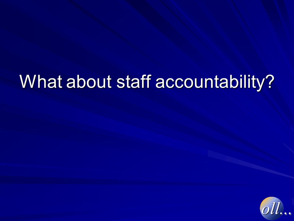 What about staff accountability