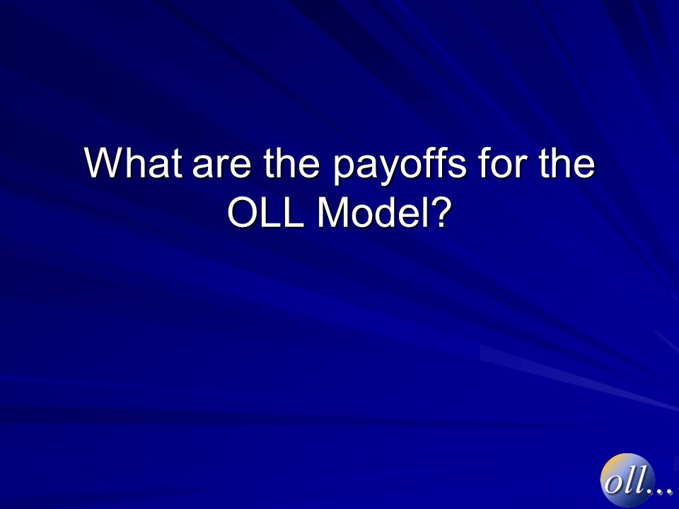 What are the payoffs for the OLL Model