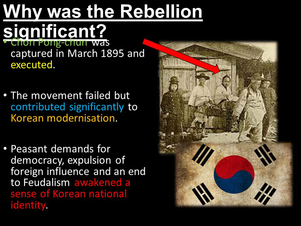 Why was the Rebellion significant.Chon Pong-chun was captured in March 1895 and executed.