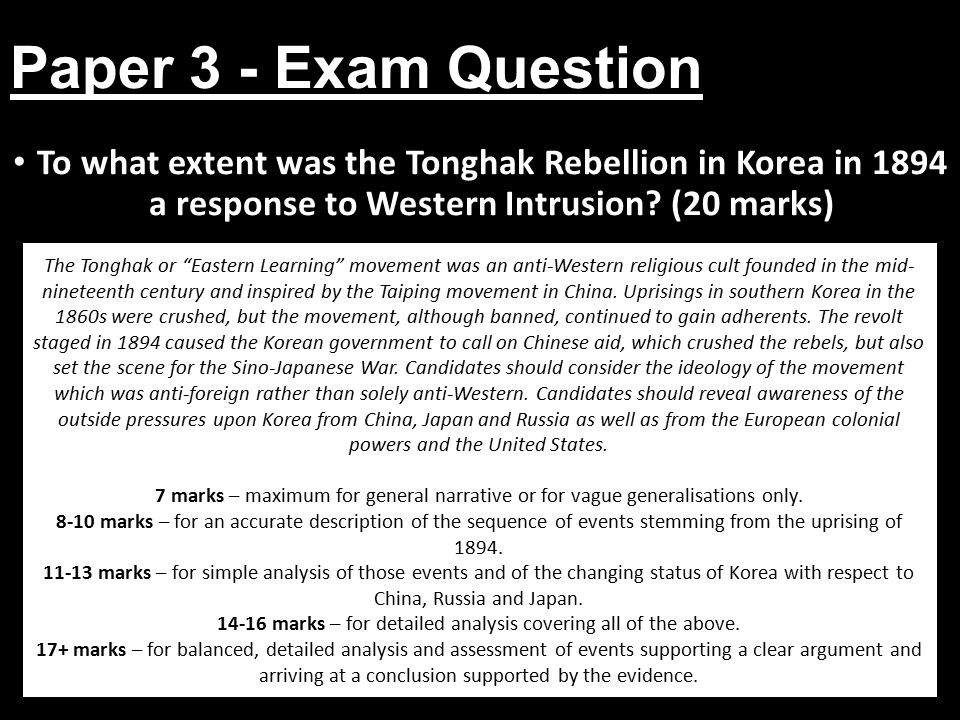 Paper 3 - Exam Question To what extent was the Tonghak Rebellion in Korea in 1894 a response to Western Intrusion.