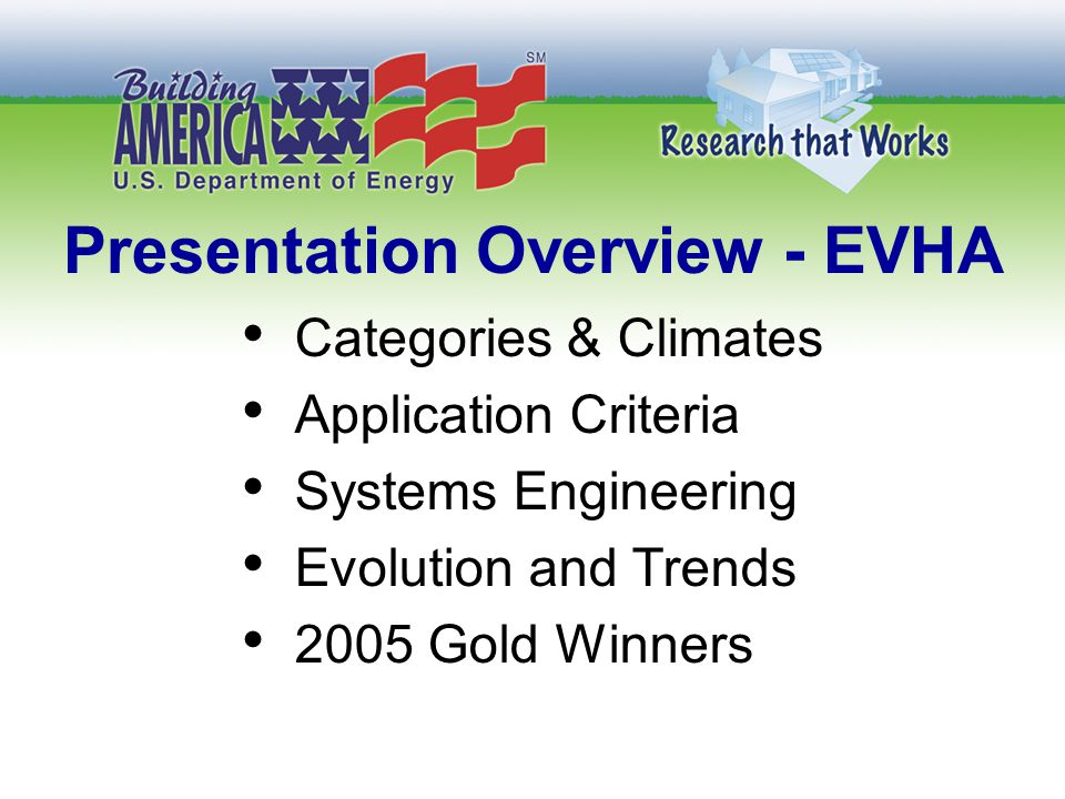 Presentation Overview - EVHA Categories & Climates Application Criteria Systems Engineering Evolution and Trends 2005 Gold Winners