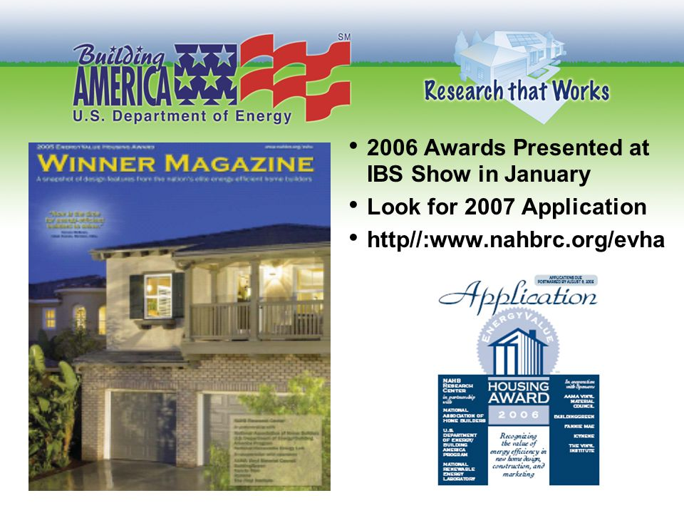 2006 Awards Presented at IBS Show in January Look for 2007 Application http//:www.nahbrc.org/evha