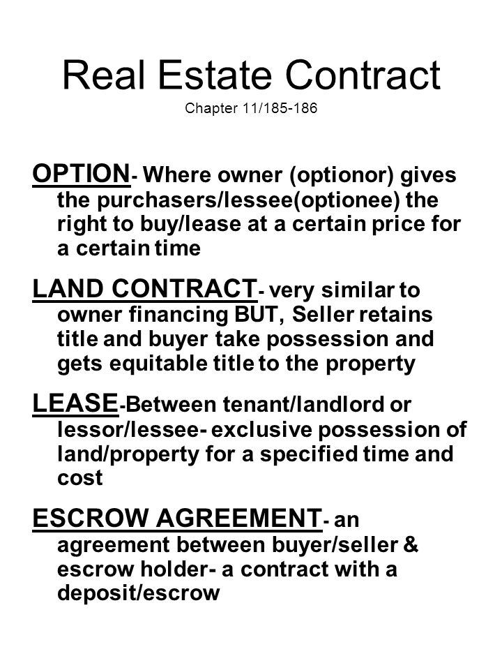 Real Estate Contract Chapter 11/185-186 OPTION - Where owner (optionor) gives the purchasers/lessee(optionee) the right to buy/lease at a certain pric