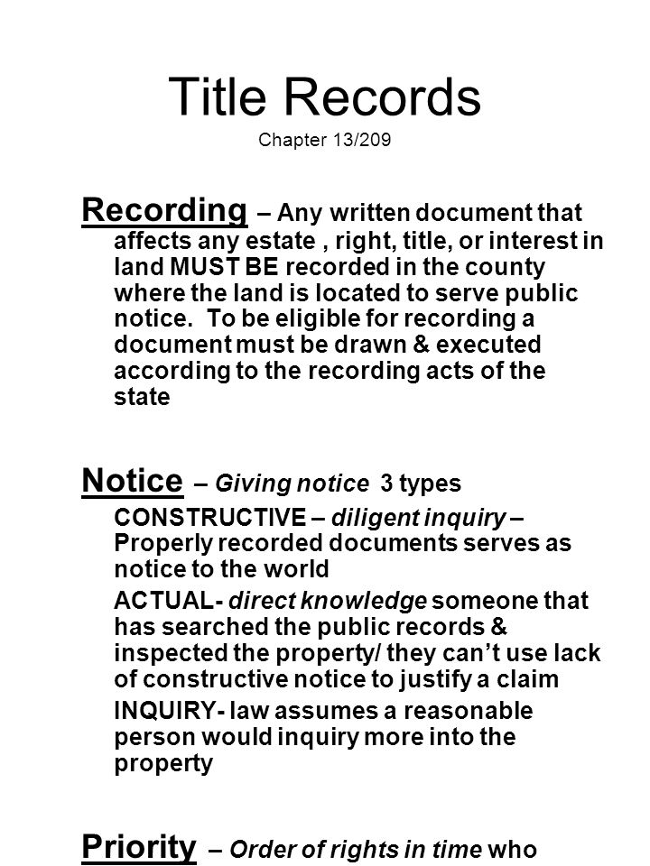 Title Records Chapter 13/209 Recording – Any written document that affects any estate, right, title, or interest in land MUST BE recorded in the count