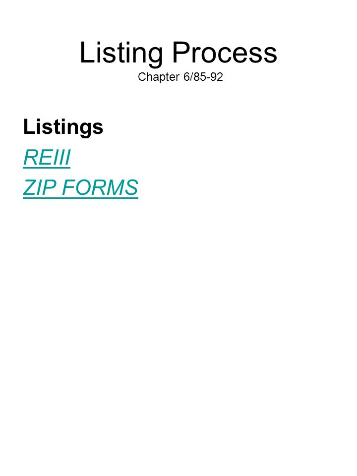 Listing Process Chapter 6/85-92 Listings REIII ZIP FORMS