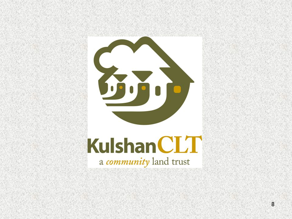 9 KulshanCLT's Mission Kulshan Community Land Trust strengthens community by holding land in trust for permanently affordable homeownership and other community needs, and by offering financial assistance and educational services to people of limited means.