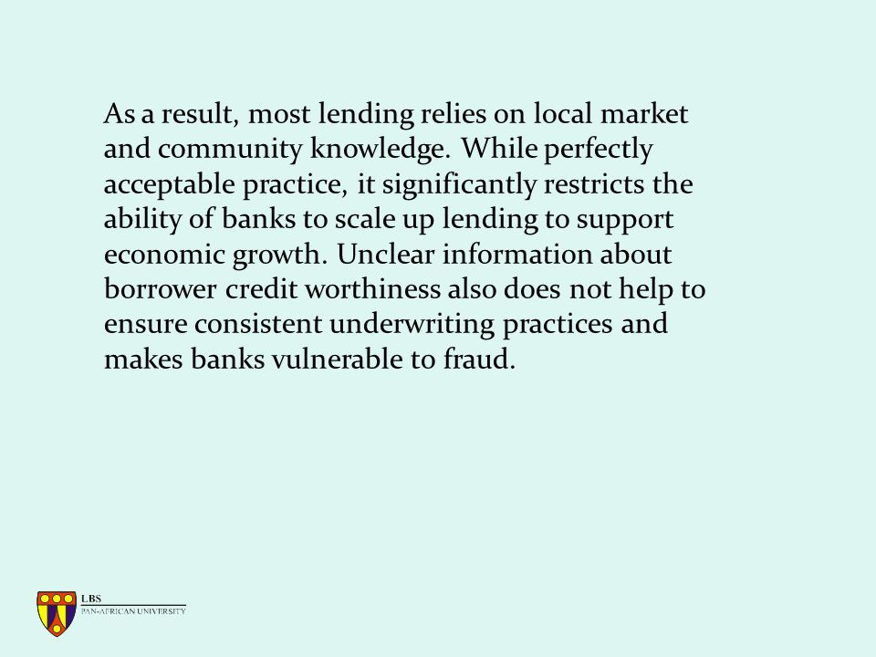 As a result, most lending relies on local market and community knowledge.