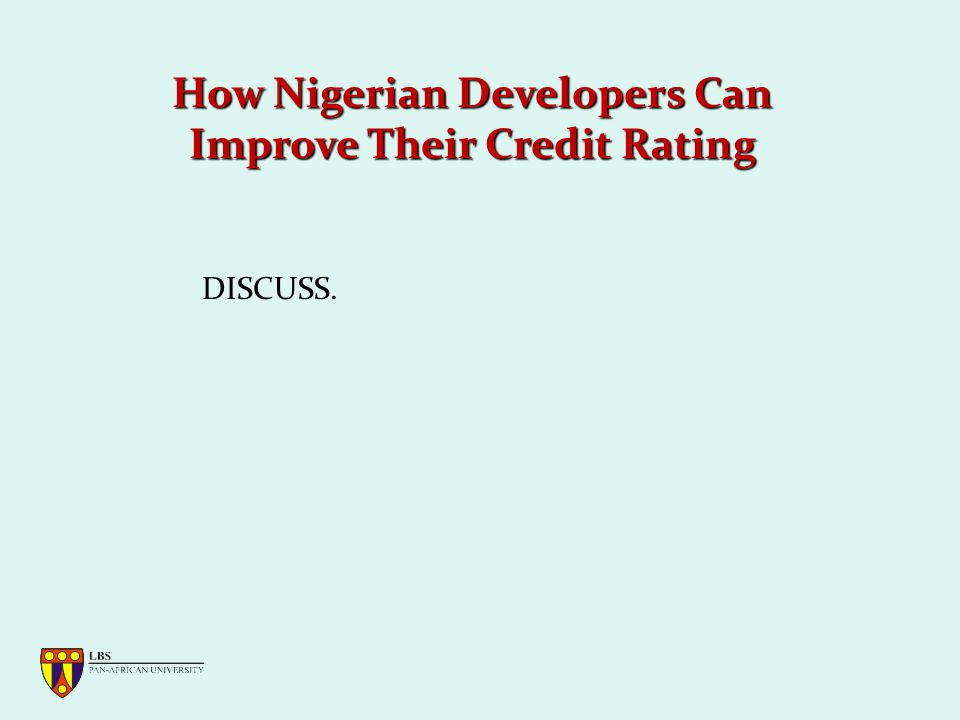 How Nigerian Developers Can Improve Their Credit Rating DISCUSS.