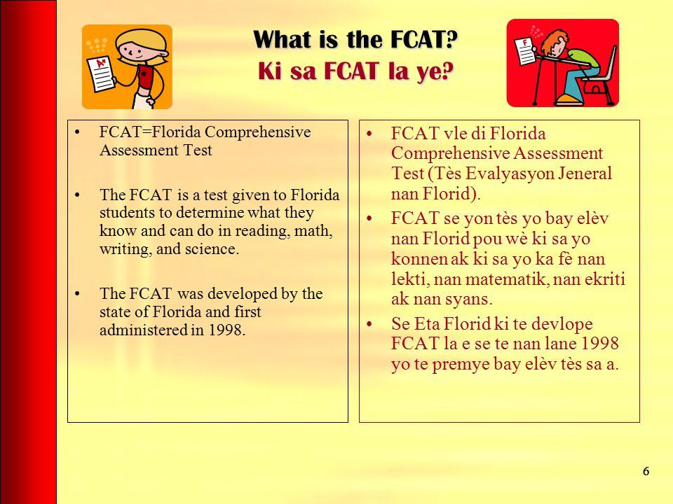 When do students take the FCAT.Ki lè yo bay elèv tès FCAT la.