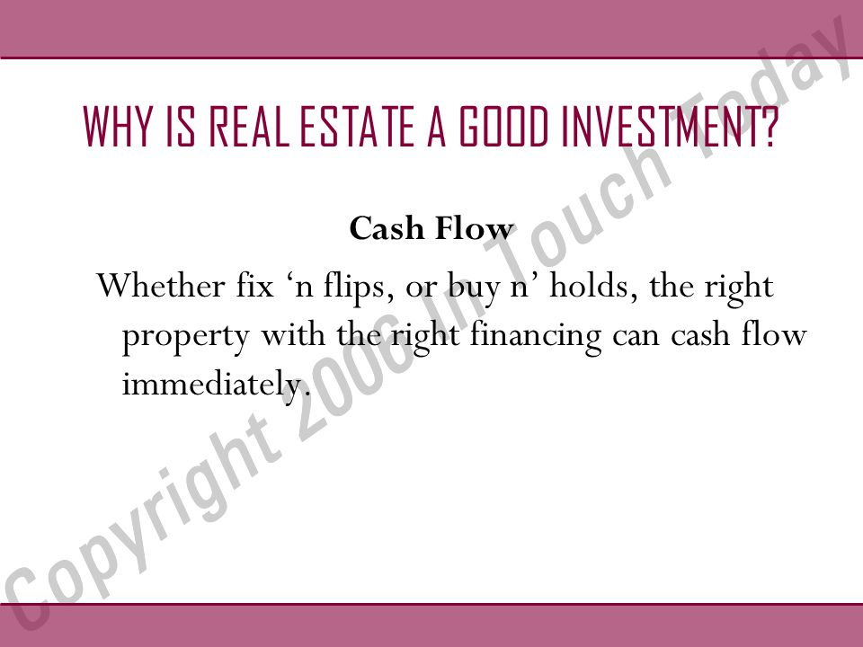 WHY IS REAL ESTATE A GOOD INVESTMENT.