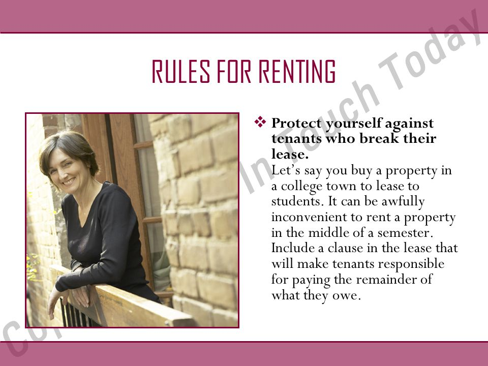 RULES FOR RENTING  Protect yourself against tenants who break their lease.