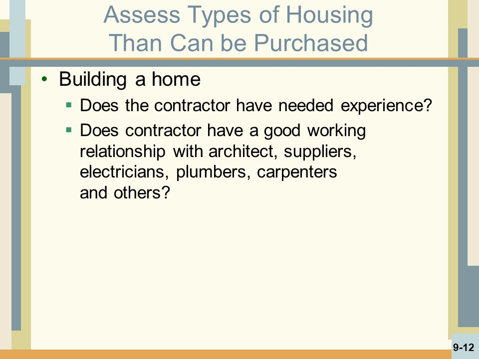 Building a home  Does the contractor have needed experience?  Does contractor have a good working relationship with architect, suppliers, electricia
