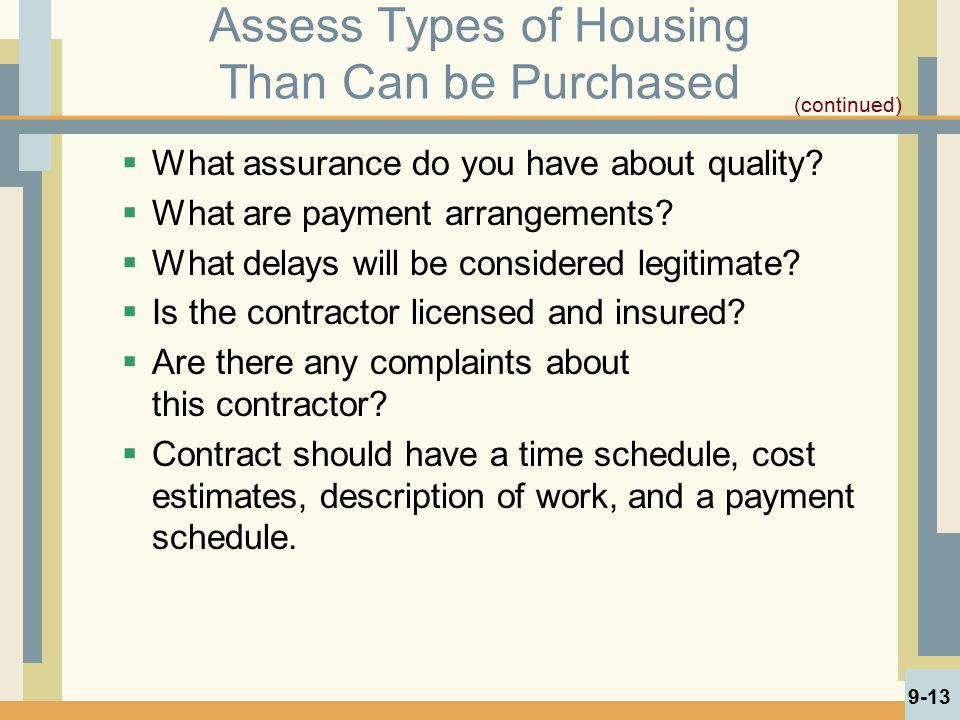 Assess Types of Housing Than Can be Purchased  What assurance do you have about quality?  What are payment arrangements?  What delays will be consi