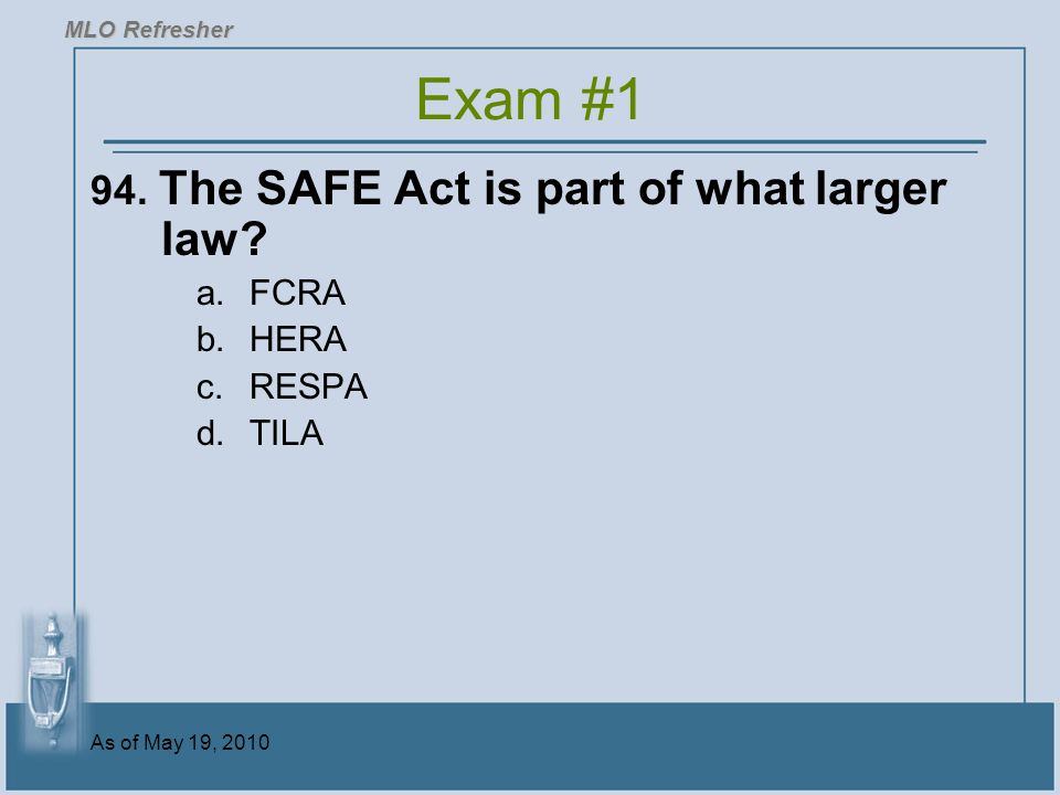 As of May 19, 2010 94.The SAFE Act is part of what larger law.