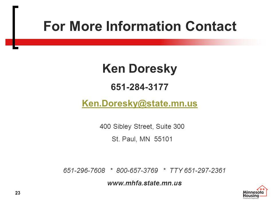 23 For More Information Contact Ken Doresky 651-284-3177 Ken.Doresky@state.mn.us 400 Sibley Street, Suite 300 St.