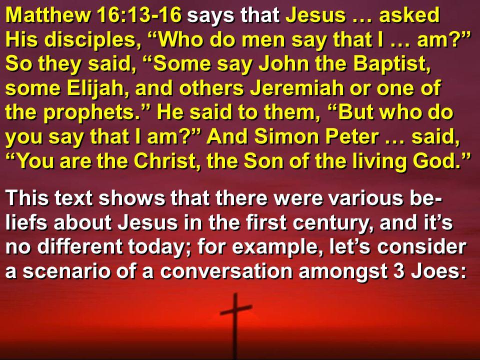 ● Jesus was just another prophet.