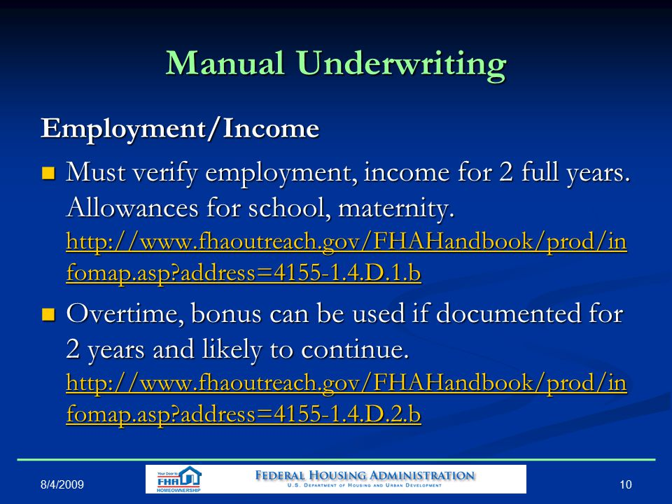10 Manual Underwriting Employment/Income Must verify employment, income for 2 full years.