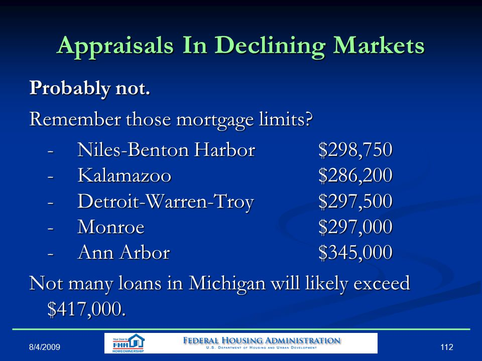 Appraisals In Declining Markets Probably not. Remember those mortgage limits.