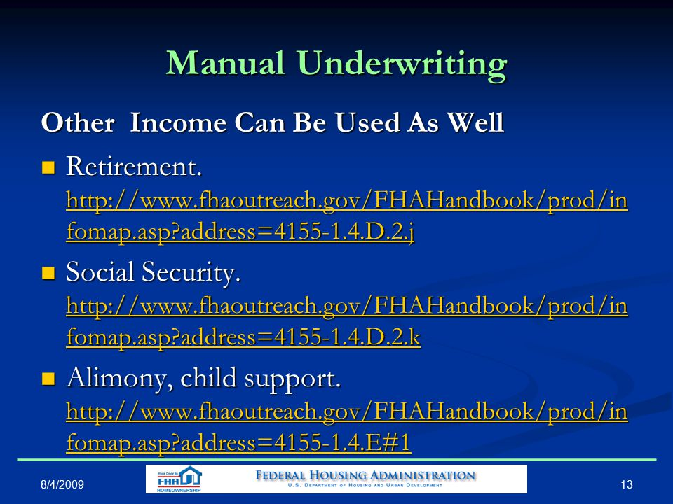 13 Manual Underwriting Other Income Can Be Used As Well Retirement.