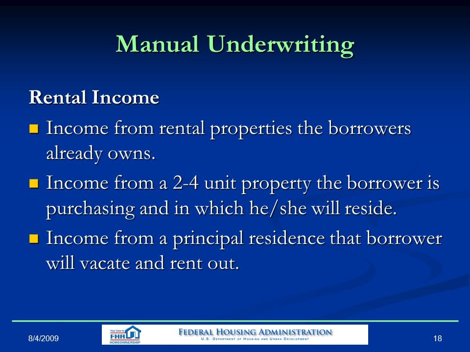 Manual Underwriting Rental Income Income from rental properties the borrowers already owns.
