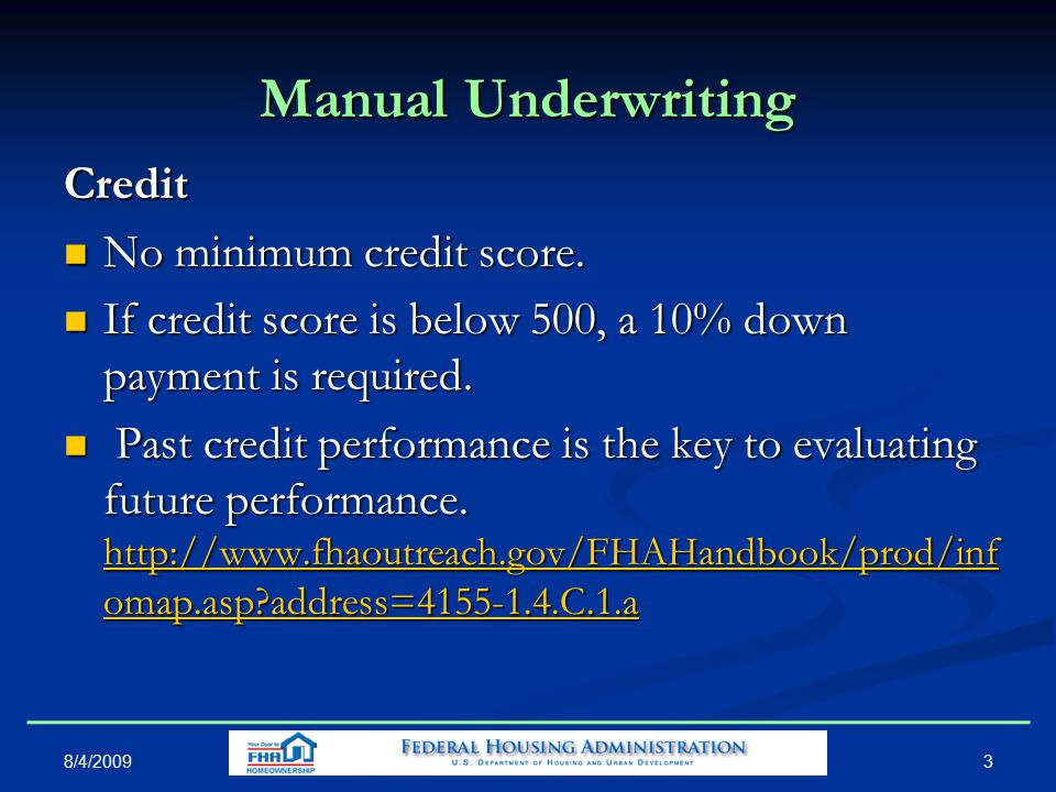3 Manual Underwriting Credit No minimum credit score.