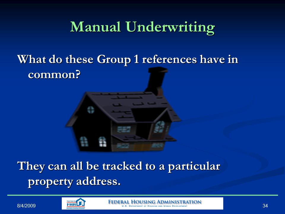 Manual Underwriting What do these Group 1 references have in common.