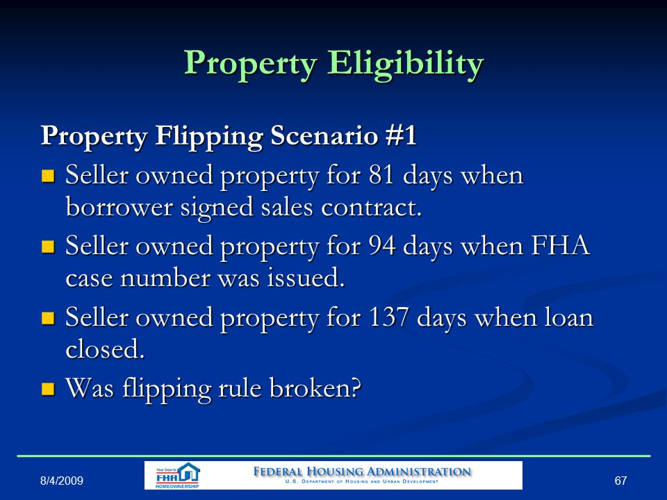 Property Eligibility Property Flipping Scenario #1 Seller owned property for 81 days when borrower signed sales contract.