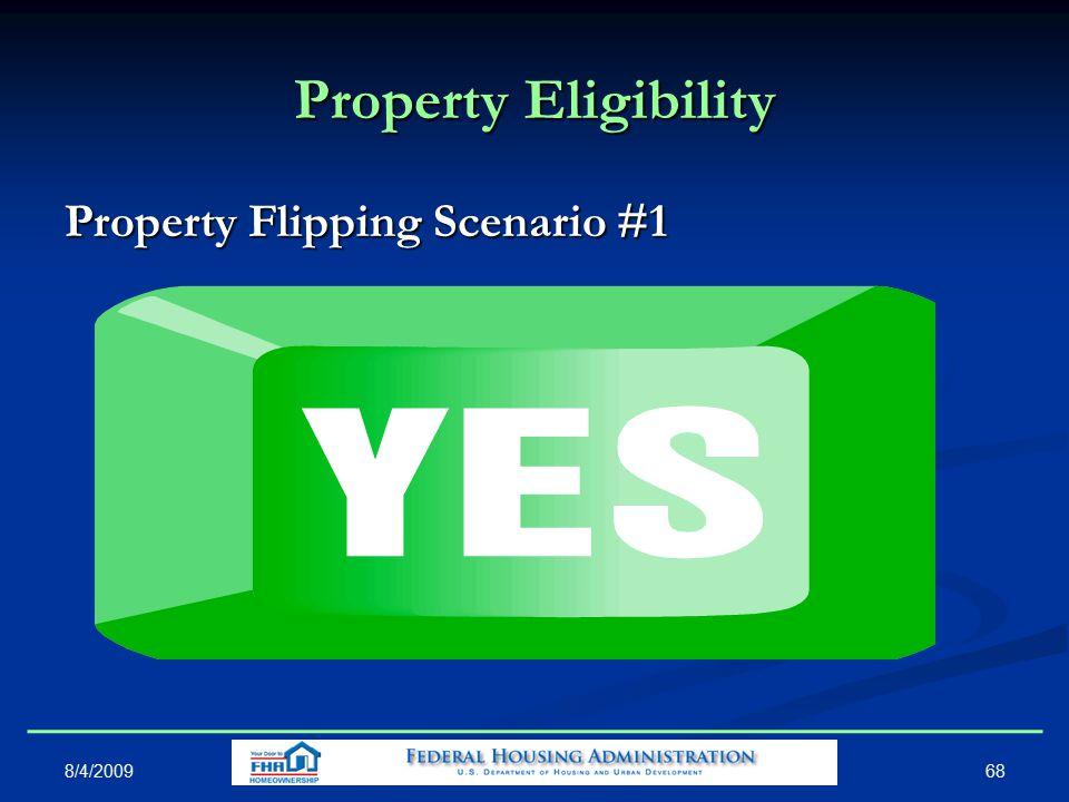 Property Eligibility Property Flipping Scenario #1 68 8/4/2009
