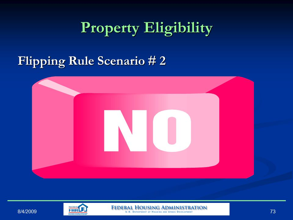 Property Eligibility Flipping Rule Scenario # 2 73 8/4/2009