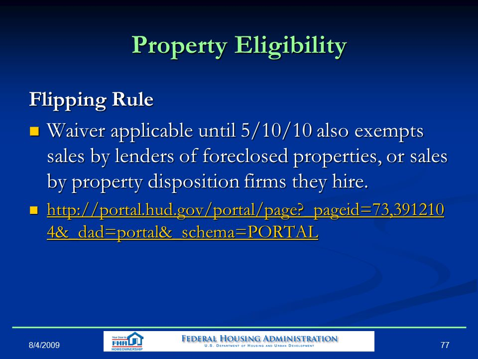 Property Eligibility Flipping Rule Waiver applicable until 5/10/10 also exempts sales by lenders of foreclosed properties, or sales by property disposition firms they hire.