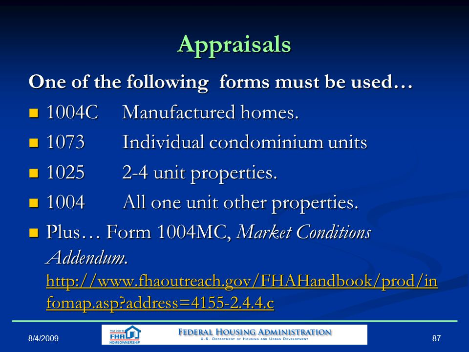 Appraisals One of the following forms must be used… 1004CManufactured homes.