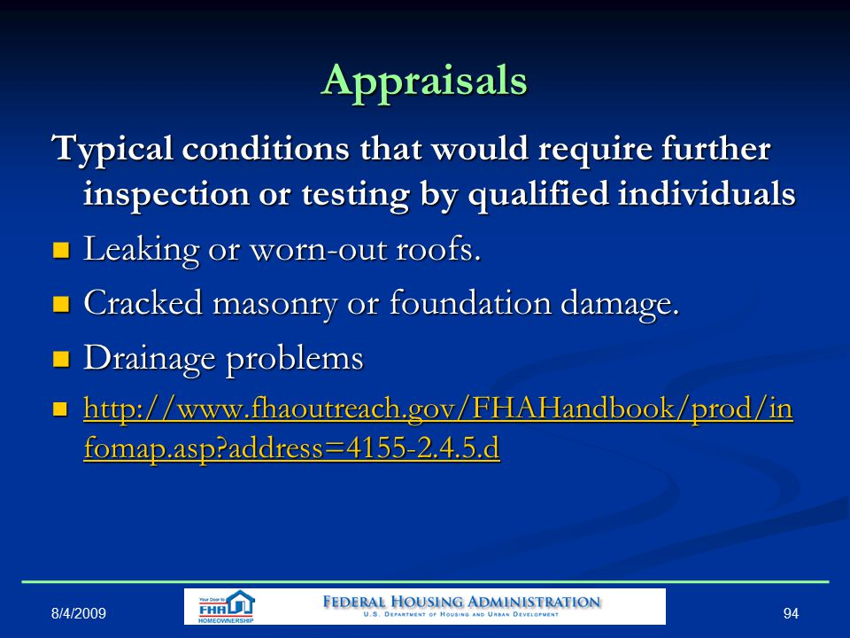 Appraisals Typical conditions that would require further inspection or testing by qualified individuals Leaking or worn-out roofs.