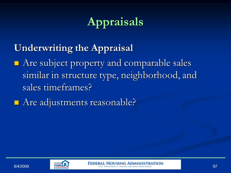 Appraisals Underwriting the Appraisal Are subject property and comparable sales similar in structure type, neighborhood, and sales timeframes.