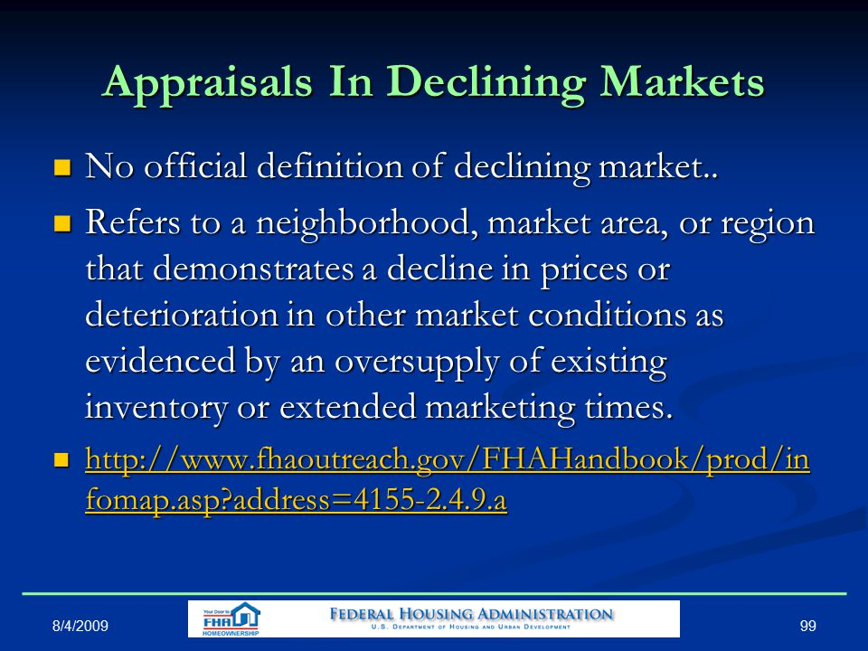 99 Appraisals In Declining Markets No official definition of declining market..