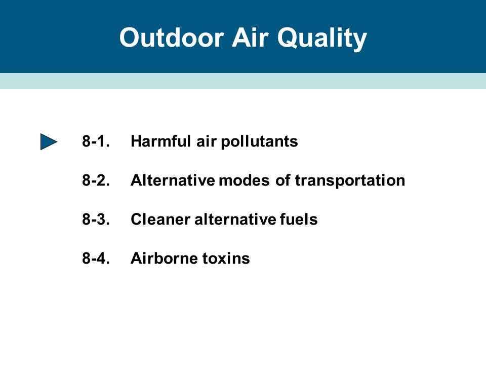8-1.Harmful air pollutants 8-2. Alternative modes of transportation 8-3.