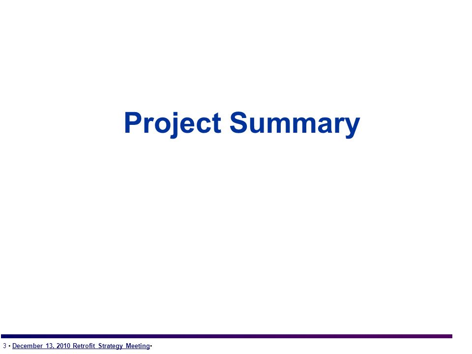 3 December 13, 2010 Retrofit Strategy Meeting Project Summary
