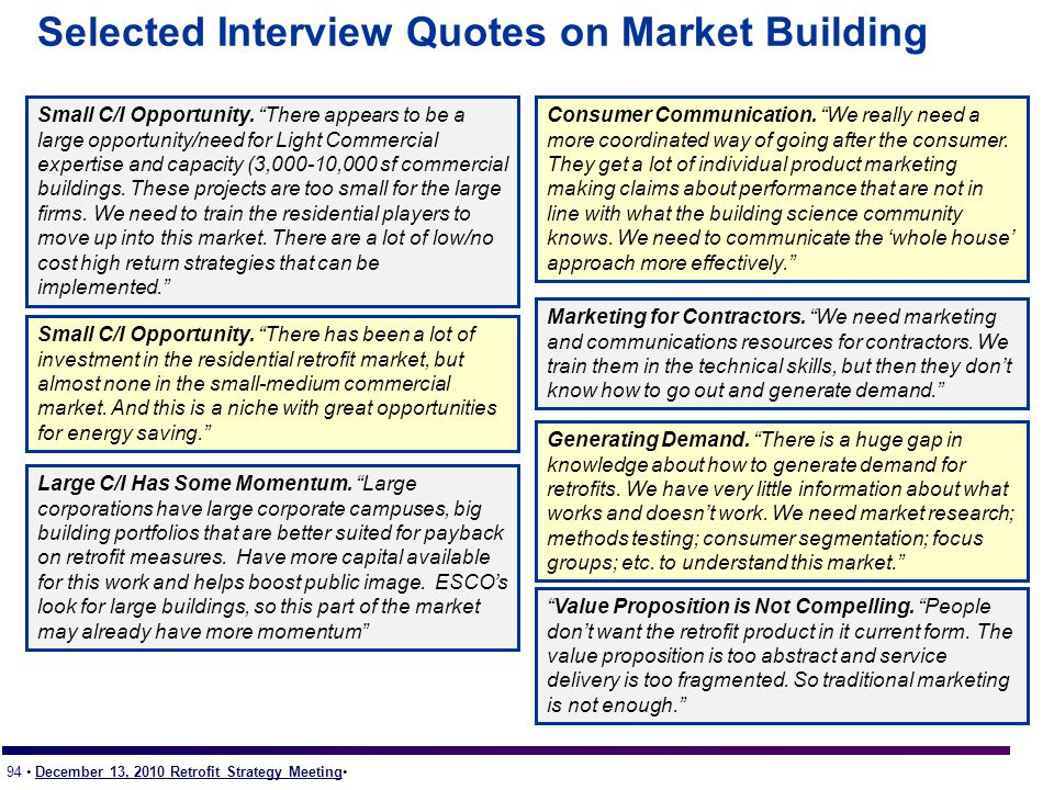 94 December 13, 2010 Retrofit Strategy Meeting Selected Interview Quotes on Market Building Large C/I Has Some Momentum.