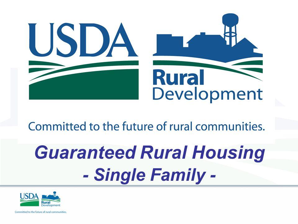Agenda Who is USDA, Rural Development.What is Guaranteed Rural Housing.