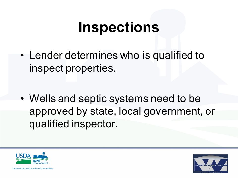 Inspections Lender determines who is qualified to inspect properties.