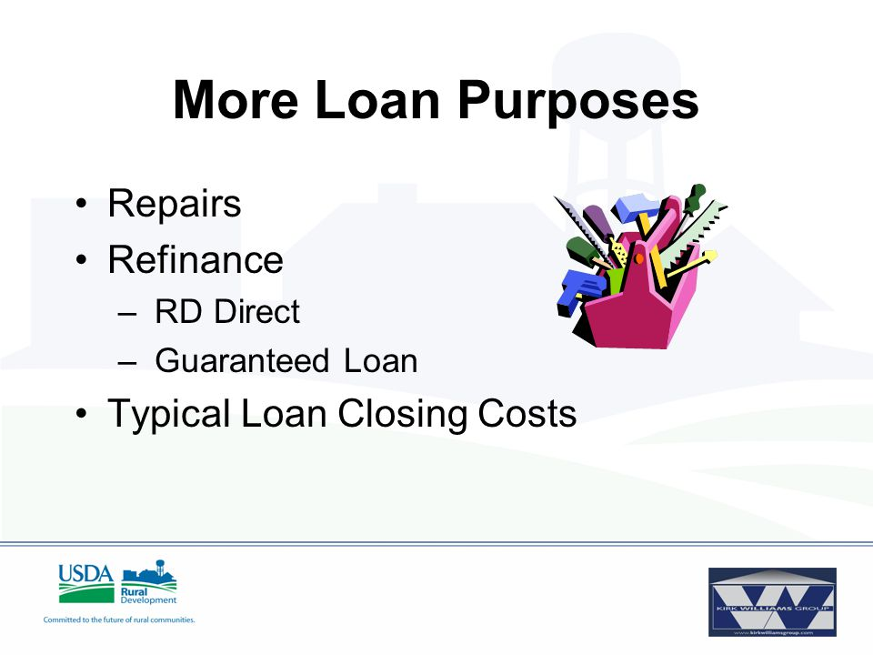 More Loan Purposes Repairs Refinance – RD Direct – Guaranteed Loan Typical Loan Closing Costs